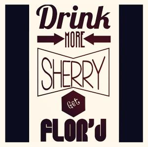 Sherryfest Get Flor'd